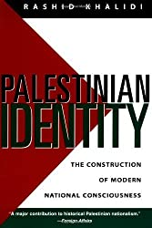 By Rashid Khalidi - Palestinian Identity: The Construction of Modern National Consciousness: 1st (first) Edition