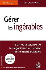Gérer les ingérables par Jean-Edouard Gresy