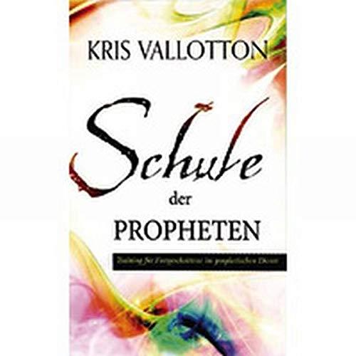 schule-der-propheten-training-fr-fortgeschrittene-im-prophetischen-dienst