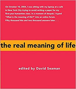 The Real Meaning of Life: David Seaman: 9781577315148