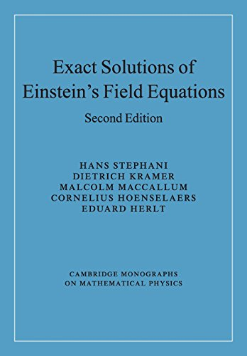 - Exact Solutions of Einstein's Field Equations (Cambridge Monographs on Mathematical Physics)