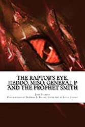 The Raptor's Eye, JIEDDO, MISO, General P and The Prophet Smith: Reports from Washington, DC 2012, Capitol of the American Empire