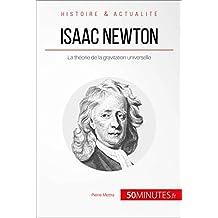 Isaac Newton: La théorie de la gravitation universelle (Grandes Personnalités t. 6) (French Edition)