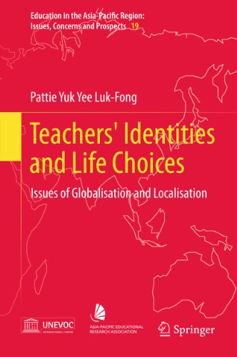 Teachers' Identities and Life Choices: Issues of Globalisation and Localisation (Education in the Asia-Pacific Region:...