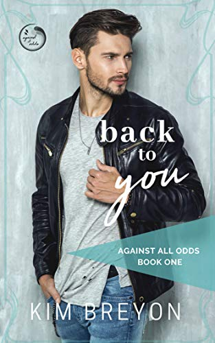 Back To You (Against All Odds Book 1) by [Breyon, Kim]