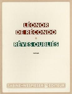 vignette de 'Rêves oubliés (Léonor de Récondo)'