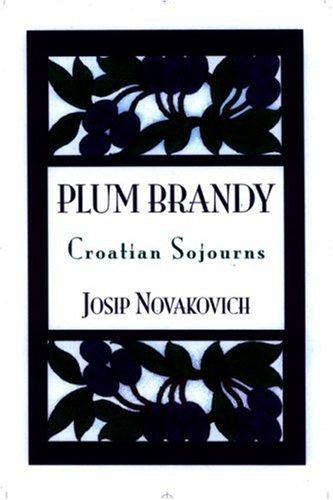 Plum Brandy: Croatian Journeys (Terra Incognita Series, 7) ebook