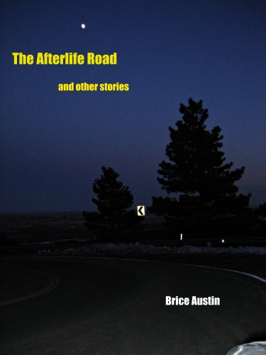 The afterlife road kindle edition by brice austin literature the afterlife road by austin brice fandeluxe Choice Image