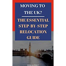 Moving to UK: The essential step by step relocation guide of 2018. Everything you need to know before and after you move.