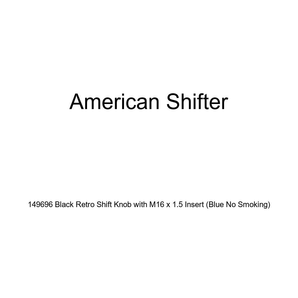 Blue No Smoking American Shifter 149696 Black Retro Shift Knob with M16 x 1.5 Insert