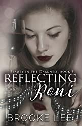 Reflecting Roni (Beauty in the Darkness) (Volume 3)
