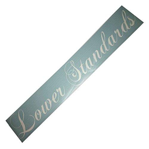 (Lower Standards Windshield Banner Decal / sticker 5