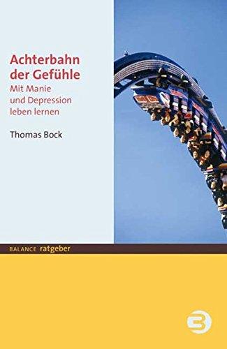 Achterbahn der Gefühle: Mit Manie und Depression leben lernen (BALANCE Ratgeber)