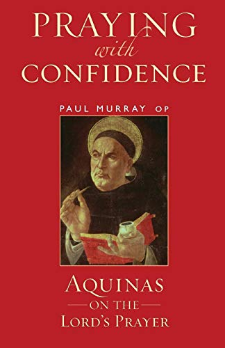 (Praying with Confidence: Aquinas on the Lord's Prayer)