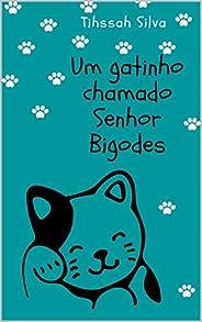 Um Gatinho Chamado Senhor Bigodes