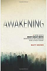 Awakening: How God's Next Great Move Inspires & Influences Our Lives Today