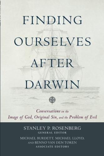 Finding Ourselves after Darwin: Conversations on the Image of God, Original Sin, and the Problem of Evil - Toren Van