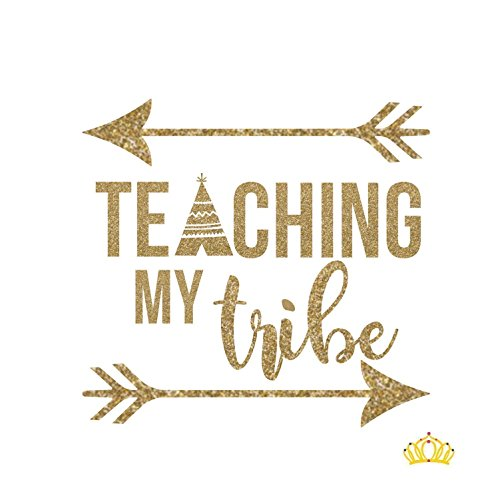 Gold Glitter Teaching My Tribe Teacher Vinyl Decal for Cup T