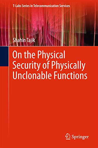 On the Physical Security of Physically Unclonable Functions (T-Labs Series in Telecommunication Services)