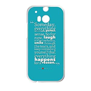 someday everything will make perfect sense quote HTC One M8 Cell Phone Case White Customized gadgets z0p0z8-3631971