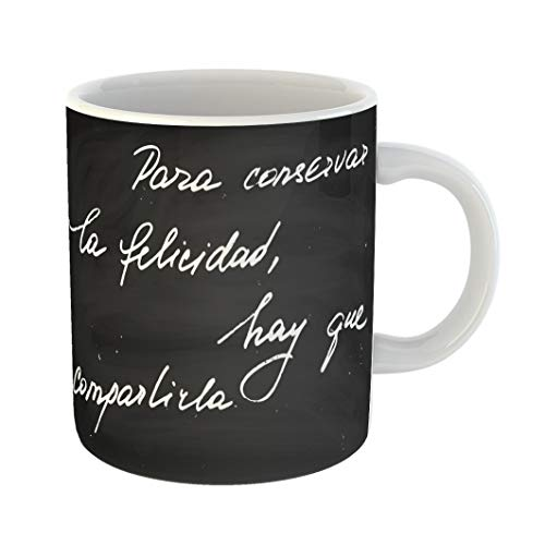 Emvency 11 Ounces Coffee Mug Spanish Phrase Chalk Chalkboard Blackboard Quote Happiness to Keep Share It Text on Each Word Is Separate Layer White Ceramic Glossy Tea Cup With Large C-handle (Green Coffee Best Share En Espanol)