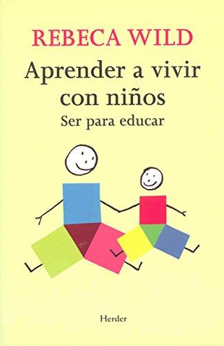Aprender A Vivir Con Niños. Ser Para Educar