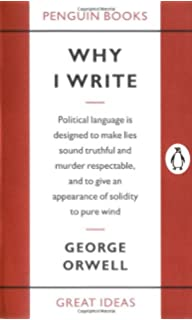 Amazoncom Politics And The English Language And Other Essays  Why I Write Penguin Great Ideas