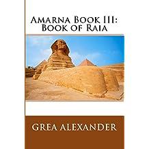 Amarna Book III: Book of Raia (English Edition)