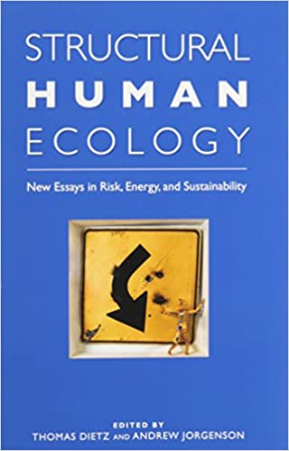 essays on sustainabilitystructural human ecology  new essays in risk  energy  and     structural