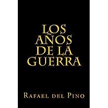 Los años de la guerra (Spanish Edition)