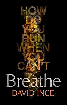 Breathe: A Fast Paced Action Packed Thriller (The Meat Puppet Trilogy Book 1) by [Ince, David]