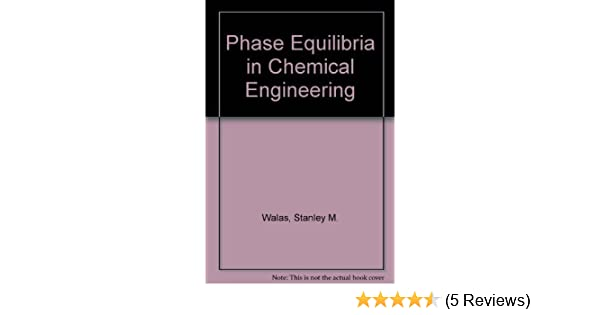 Phase equilibria in chemical engineering walas 9780750693134 phase equilibria in chemical engineering walas 9780750693134 amazon books fandeluxe
