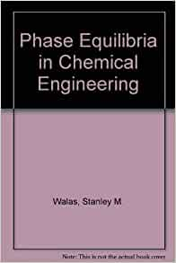 Phase equilibria in chemical engineering walas 9780750693134 phase equilibria in chemical engineering walas 9780750693134 amazon books fandeluxe Gallery