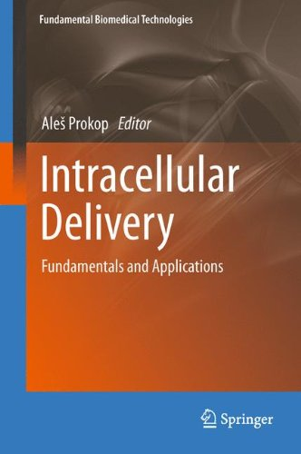 Intracellular Delivery: Fundamentals and Applications (Fundamental Biomedical Technologies)