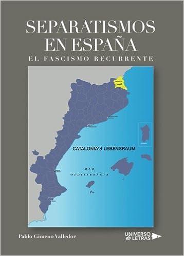 Separatismos en España: El fascismo recurrente: Amazon.es: Gimeno, Pablo: Libros