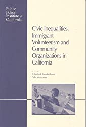 Civic Inequalities: Immigrant Volunteerism and Community Organizations in California
