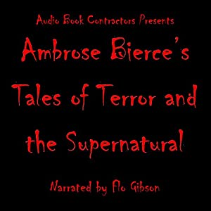 Ambrose Bierce's Tales of Terror and the Supernatural Audiobook
