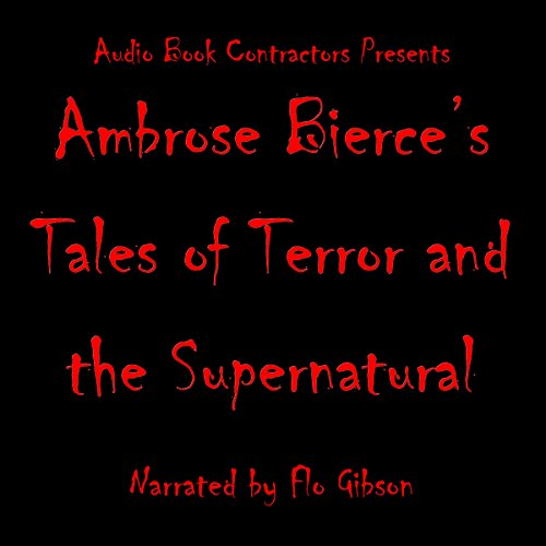 Ambrose Bierce's Tales of Terror and the Supernatural