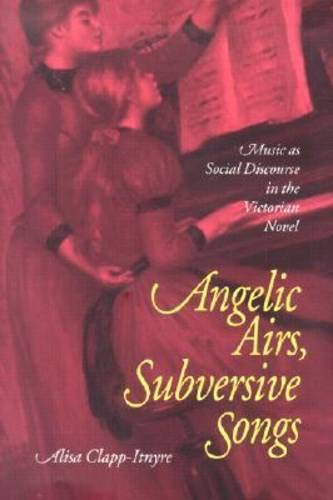 Read Online Angelic Airs Subversive Songs: Music As Social Discourse In Victorian Novel ebook