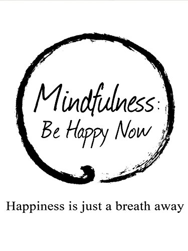 Mindfulness: Be Happy Now - People Oliver West