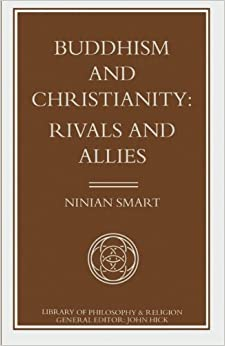 Book Buddhism and Christianity: Rivals and Allies (Library of Philosophy and Religion)