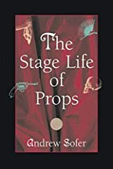 The Stage Life of Props (Theater: Theory/Text/Performance) Paperback