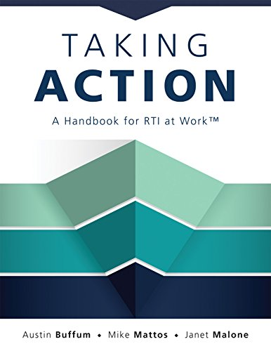 Taking Action: A Handbook for RTI at WorkTM (How to Implement Response to Intervention in Your School)