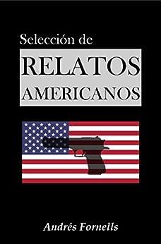 Selección de Relatos Americanos I (Spanish Edition) by [Fornells, Andrés]