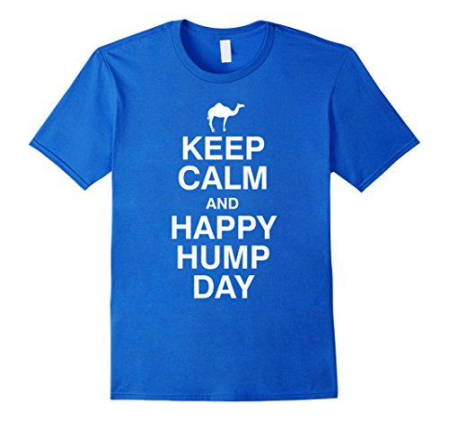Mens Keep Calm and Happy Hump Day Graphic Tee Shirt 3XL Royal Blue