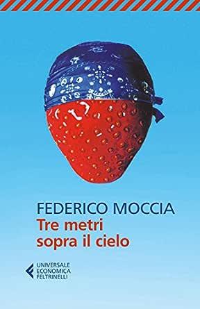 Download Tre Metri Sopra Il Cielo By Federico Moccia