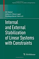 Internal and External Stabilization of Linear Systems with Constraints Front Cover