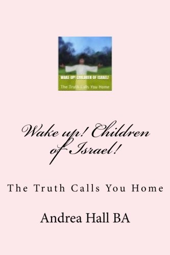 Read Online Wake up! Children of Israel!: The Truth Calls You Home pdf epub