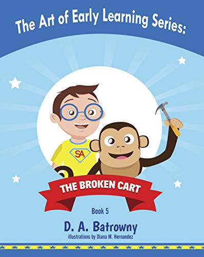 The Broken Cart (The Art of Early Learning Series Book 5)