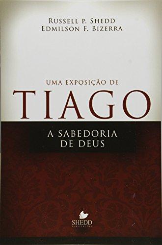 Uma Exposicao De Tiago - A Sabedoria De Deus